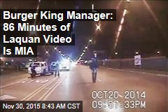 Burger King Manager: 86 Minutes of Laquan Video Is MIA