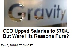 CEO Upped Salaries to $70K. But Were His Reasons Pure?