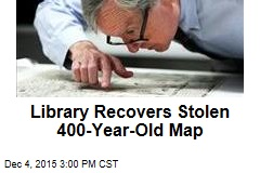 Library Recovers Stolen 400-Year-Old Map
