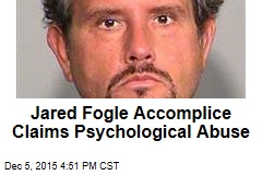 Jared Fogle Accomplice Claims Psychological Abuse