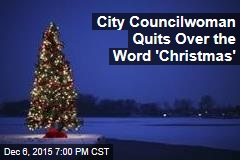 City Councilwoman Quits Over the Word 'Christmas'