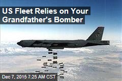 US Fleet Relies on Your Grandfather's Bomber