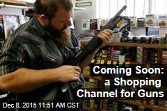 Coming Soon: a Shopping Channel for Guns