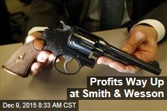Profits Way Up at Smith & Wesson