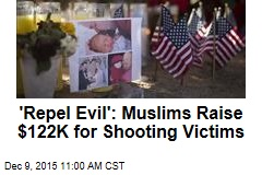 'Repel Evil': Muslims Raise $122K for Shooting Victims