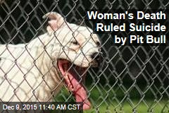 Medical Examiner: Woman's Death Was Suicide by Pit Bull