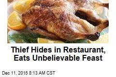 Thief Hides in Restaurant, Eats Unbelievable Feast