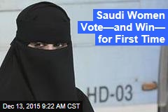 Saudi Women Vote—and Win— for First Time
