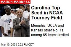 Carolina Top Seed in NCAA Tourney Field