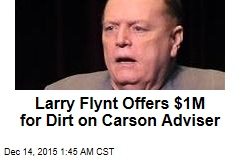 Larry Flynt Offers $1M for Dirt on Carson Adviser