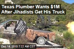 Texas Plumber Wants $1M After Jihadists Get His Truck