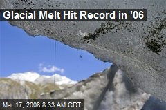 Glacial Melt Hit Record in '06