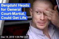 Bergdahl Heads for General Court-Martial, Could Get Life