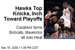 Hawks Top Knicks, Inch Toward Playoffs