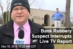Bank Robber Interrupts Live News Report