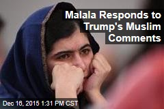 Malala Responds to Trump's Muslim Comments