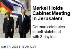 Merkel Holds Cabinet Meeting in Jerusalem
