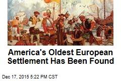 America's Oldest European Settlement Has Been Found