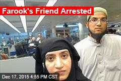 Farook's Friend Arrested