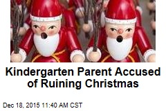 Kindergarten Parent Accused of Ruining Christmas