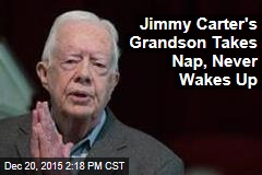 Jimmy Carter's Grandson Takes Nap, Never Wakes Up