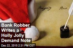 Bank Robber Writes a Holly Jolly Demand Note