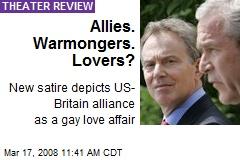 Allies. Warmongers. Lovers?