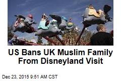 US Bans UK Muslim Family From Disneyland Visit