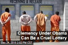 Clemency Under Obama Can Be a Cruel Lottery