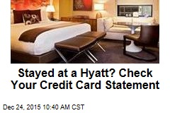 Stayed at a Hyatt? Check Your Credit Card Statement
