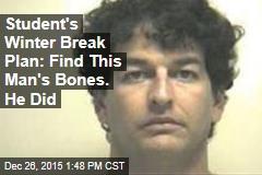 Student's Winter Break Plan: Find This Man's Bones. He Did
