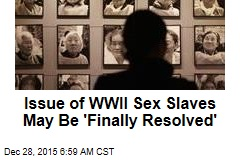 Japan, S. Korea Finally Strike Deal on WWII Sex Slaves
