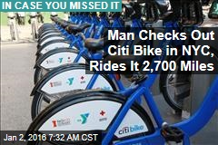 Man Checks Out Citi Bike in NYC, Rides It 2,700 Miles