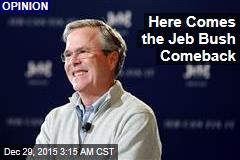 Here Comes the Jeb Bush Comeback