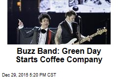Buzz Band: Green Day Starts Coffee Company