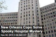 New Orleans Cops Solve Spooky Hospital Mystery