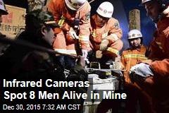 Infrared Cameras Spot 8 Men Alive in Mine