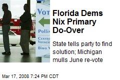 Florida Dems Nix Primary Do-Over