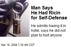 Man Says He Had Ricin for Self-Defense