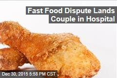 Fast Food Dispute Lands Couple in Hospital