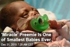'Miracle' Preemie Is One of Smallest Babies Ever