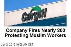 Company Fires Nearly 200 Protesting Muslim Workers