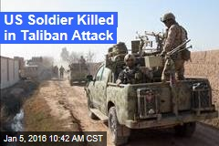 US Soldier Killed in Taliban Attack