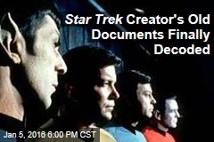 Star Trek Creator's Old Documents Finally Decoded