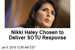 Nikki Haley Chosen to Deliver SOTU Response