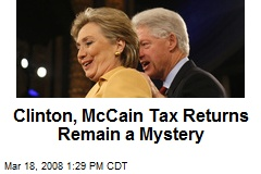 Clinton, McCain Tax Returns Remain a Mystery