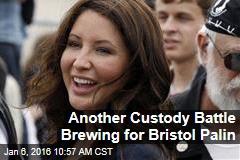 Another Custody Battle Brewing for Bristol Palin