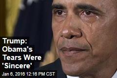Trump: Obama's Tears Were 'Sincere'