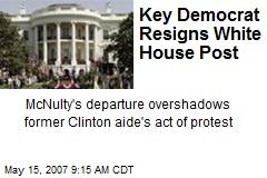 Key Democrat Resigns White House Post