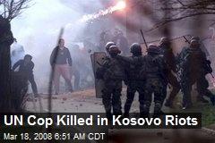 UN Cop Killed in Kosovo Riots